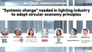 Systemic change needed in lighting industry to adopt circular economy principles-Recolight press release